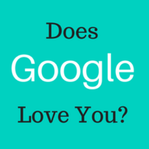 Does Google love you?